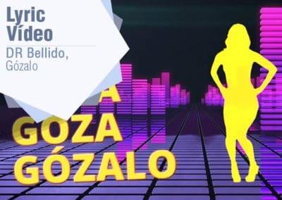 Gozalo Lyric Vídeo DR Bellido